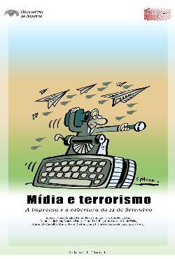 Mídia e terrorismo: a imprensa e a cobertura do 11 de Sete ...