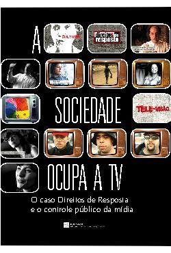 A sociedade ocupa a TV. O caso direitos de resposta e o cont[..]