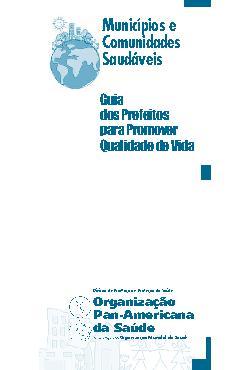 Municípios e Comunidades Saudáveis - Guia dos Prefeitos pa ...