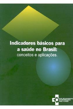 Indicadores básicos para Saúde no Brasil - conceitos e apl ...