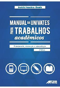 Manual da Univates para trabalhos acadêmicos: planejamento ...