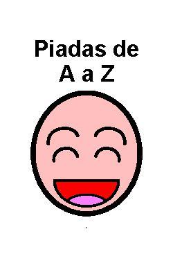 <font size=+0.1 >Piadas de A a Z</font>