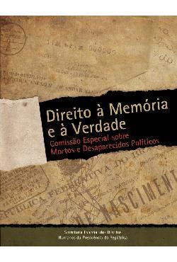 Direito à verdade e à memória: Comissão Especial sobre Mor ...