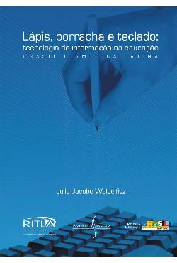 Lápis, borracha e teclado: tecnologia da informação na edu ...