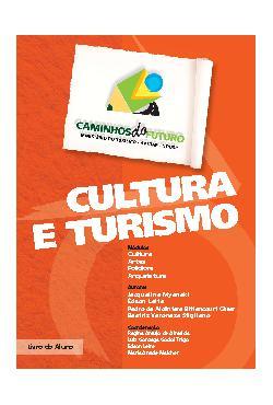 Caminhos do futuro: cultura e turismo