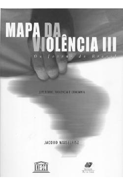 Mapa da violência III. Os jovens do Brasil