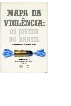 Mapa da violência: os jovens do Brasil. Juventude, violênc ...