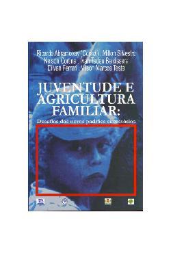 Juventude e agricultura familiar: Desafios dos novos padrõ ...