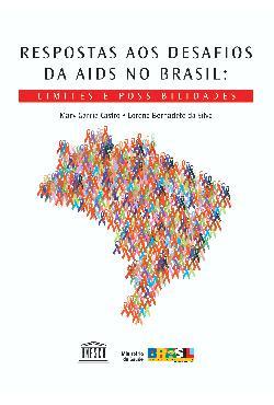 Respostas aos desafios da AIDS no Brasil: limites e possibil[..]