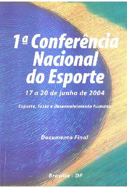 1ª Conferência nacional do esporte: 17 a 20 de junho de 20 ...