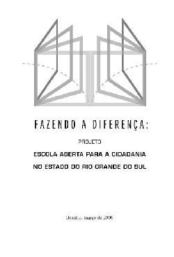 Fazendo a diferença: projeto escola aberta para acidadania ...