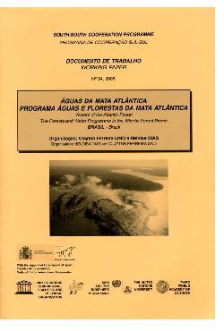 Aguas da Mata Atlântica: programa águas e forestas da mat ...