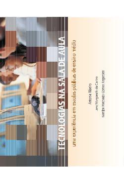 Tecnologias na sala de aula : uma experiência em escolas p ...