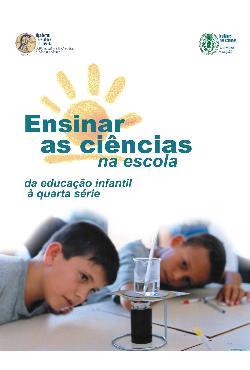 Ensinar as ciências na escola: da educação infantil  quart ...